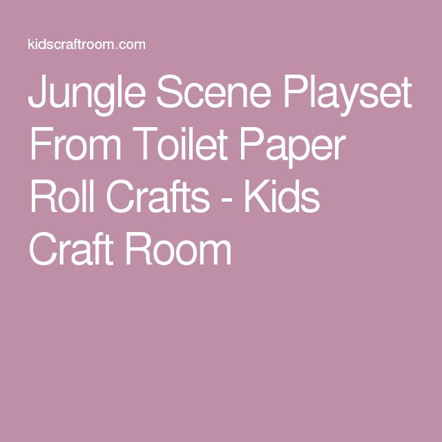 Jungle Scene Playset From Toilet Paper Roll Crafts - Kids Craft Room