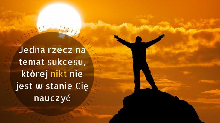 #Sukces- niezależnie od tego co to słowo oznacza dla Ciebie, istnieje jedna rzecz, której na jego temat nikt nie jest w stanie Cię nauczyć: http://blog.swiatlyebiznes.pl/jedna-rzecz-na-temat-sukcesu-ktorej-nikt-nie-jest-w-stanie-cie-nauczyc/