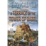 A Terrace On The Tower Of Babel (Paperback)By Nelson Caldwell