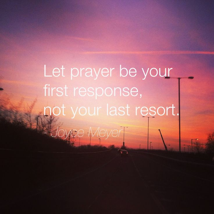 """Let prayer be your first response not your last resort.""- Joyce Meyer ☂"