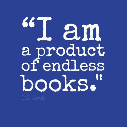 """I am a product of endless books"" C.S. Lewis Books and Things #booksandthings"