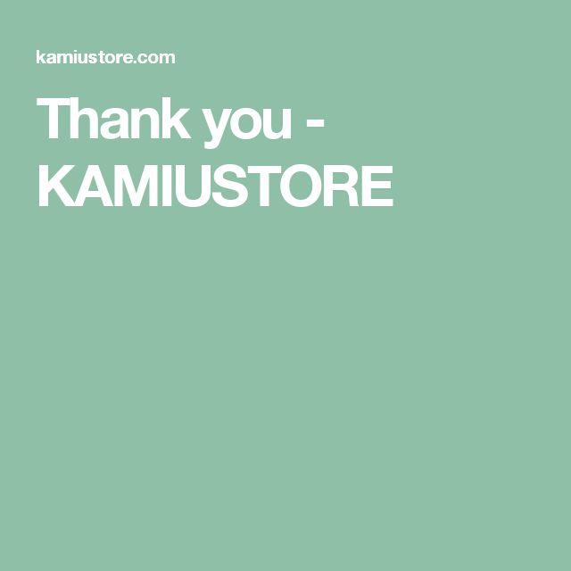 Thank you - KAMIUSTORE