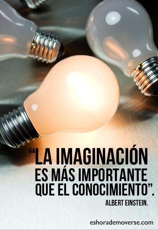 Citas: La imaginación es mas importante que el Conocimiento (Albert Einstein)