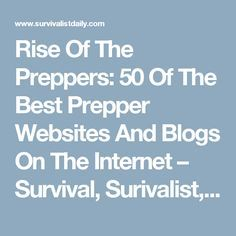 Rise Of The Preppers: 50 Of The Best Prepper Websites And Blogs On The Internet – Survival, Surivalist, Emergency Preparedness Blog