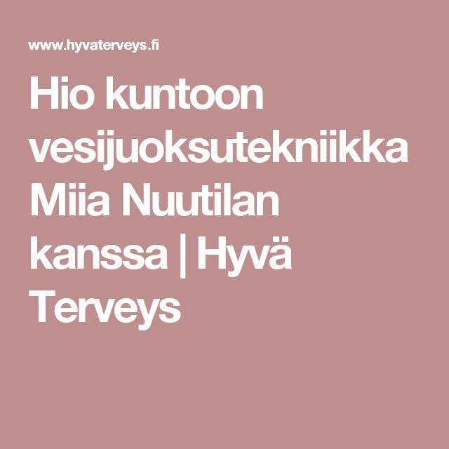 Hio kuntoon vesijuoksutekniikka Miia Nuutilan kanssa | Hyvä Terveys