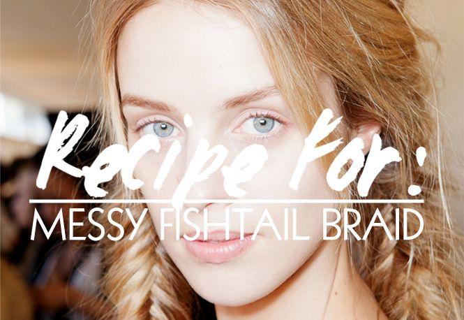Beauty Recipe: The Messy FishtailBraid | Beauty High