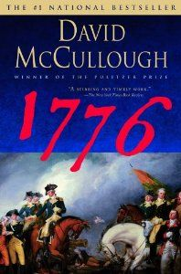 1776 (By David McCullough)Esteemed historian David McCullough covers the military side of the momentous year of 1776 with characteristic insight and a gripping narrative, adding new scholarship and a fresh perspective to the...