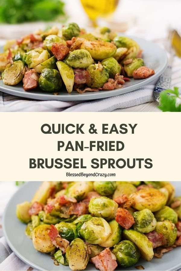 Quick And Easy Pan Fried Brussel Sprouts Pan Fried Brussel Sprouts Fried Brussel Sprouts Sprout Recipes