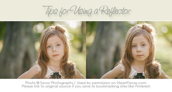 How to Use a Reflector for Better Outdoor Portraits by @Rachel Durik for iHeartFaces.com