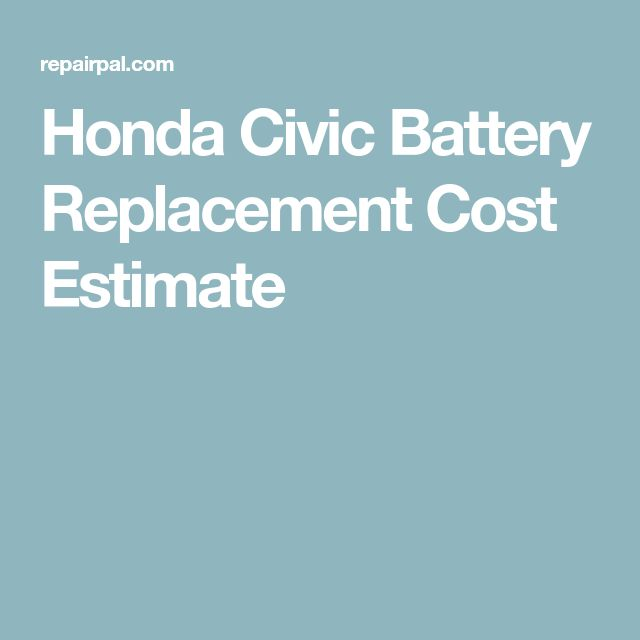 Honda Civic Battery Replacement Cost Estimate