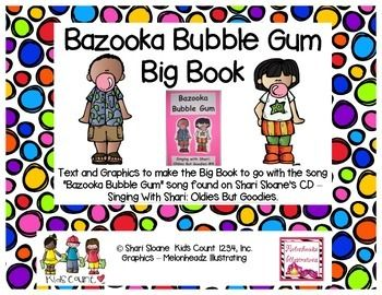 """Text and Graphics to make the Big Book to go with the song """"Bazooka Bubble Gum"""" song found on Shari Sloane's CD – Singing With Shari: Oldies But Goodies.  In the spring of 2013 my third CD was released.  It is called """"Singing with Shari: Oldies but Goodies."""" You can find it on my website – www.kidscount1234.com or on iTunes."""