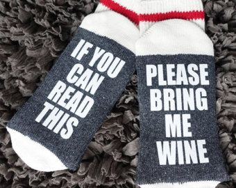 If you can read this, Funny socks, beer socks, wine socks, if you can read this socks, wine/beer socks, funny socks womens, bring me wine socks, mens socks, and so many more socks...  **** THIS LISTING IS FOR ****   IF YOU CAN READ THIS - PLEASE BRING ME WINE  FAST PRODUCTION TIME - We will make your order within 3-5 business days (excludes weekends & statutory holidays) and have it shipped out to you after that. Time in transit varies. Please see our Shipping & Policies section ...
