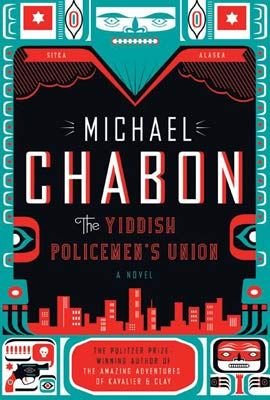 The Yiddish Policeman's Union | THE YIDDISH POLICEMANS'S UNION, Michael Chabon Designer: Will Staehle, 2007