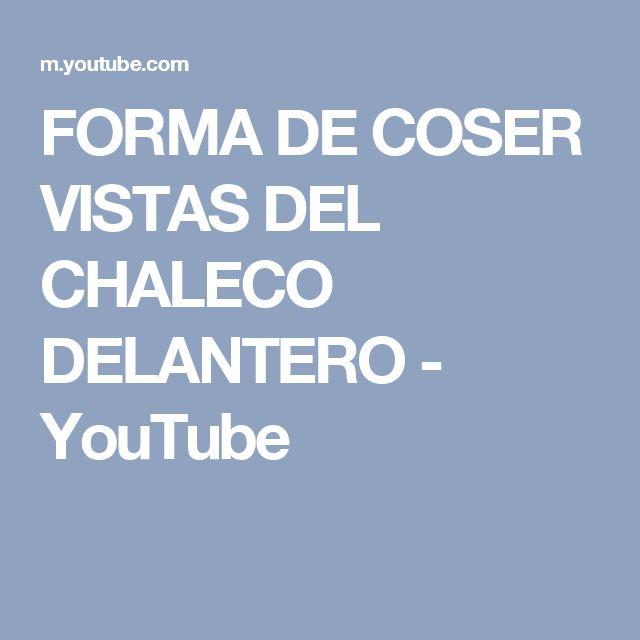 FORMA DE COSER VISTAS DEL CHALECO DELANTERO - YouTube