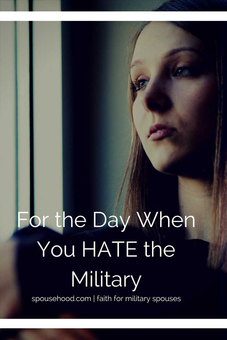 For the Day You Hate the Military | www.spousehood.com