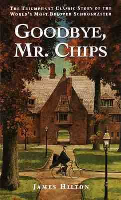 Goodbye, Mr. Chips by James Hilton  ||  ★★★★ - recommended for ages 12 & up [Mr. Chips, 0553273213, Brookfield School]