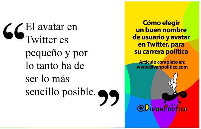 Lee el artículo completo en http://www.divanpolitico.com/como-elegir-un-buen-nombre-de-usuario-y-avatar-en-twitter-para-su-carrera-politica/