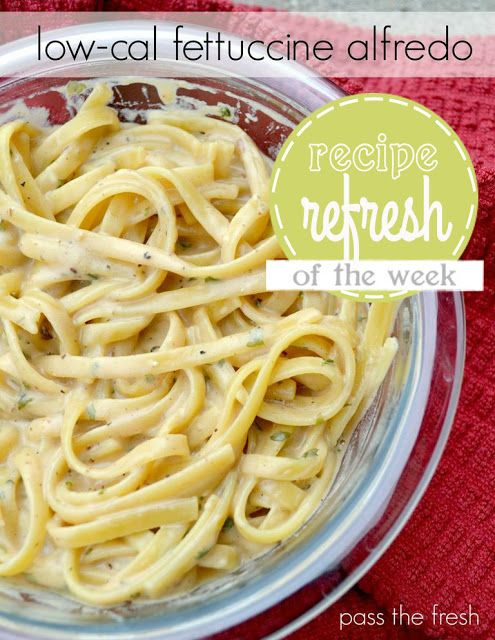 Low Calorie Fettuccine Alfredo A Quick Meal With Half