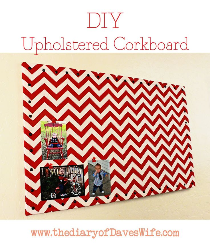 the Diary of DavesWife: DIY Upholstered Cork Board {want to do for the boys with my extra iH fabric}