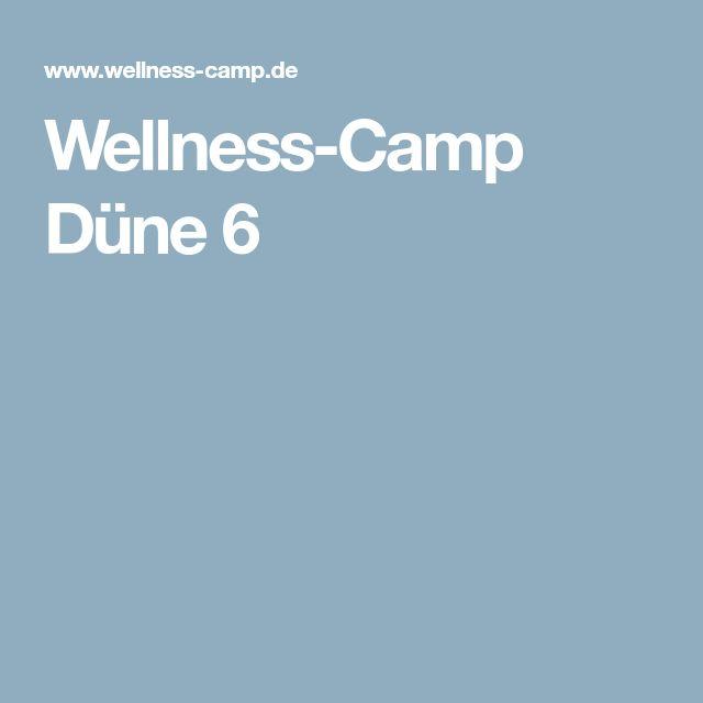 Wellness Camp Dune 6 Mit Bildern Wellness Wellnes Camping