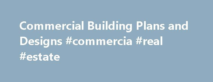 Commercial Building Plans and Designs #commercia #real #estate http://commercial.remmont.com/commercial-building-plans-and-designs-commercia-real-estate/  #comercial building # Building Designs By Stockton Commercial Plans (17 Plans) Building Designs by Stockton offers an assortment of one, two, and three story Commercial Plan designs. These plans are designed for light retail, office, and industrial usage. We have a few designs with combination lower retail and upper residential floor…