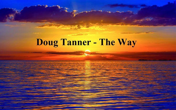 Doug Tanner - The Way (Lyrics)