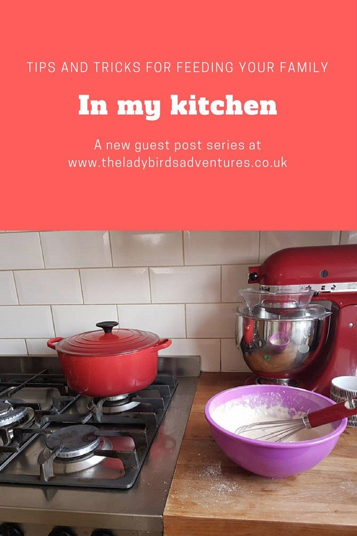 In my kitchen – how I feed my family