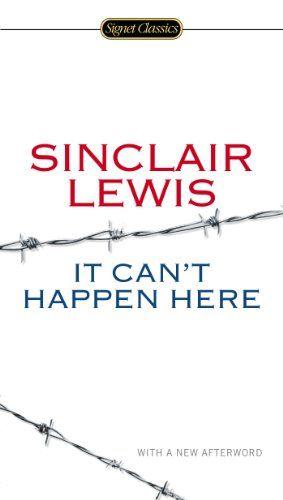 It Can't Happen Here (Signet Classics) by Sinclair Lewis https://www.amazon.com/dp/0451465644/ref=cm_sw_r_pi_dp_BL.BxbJAQME69
