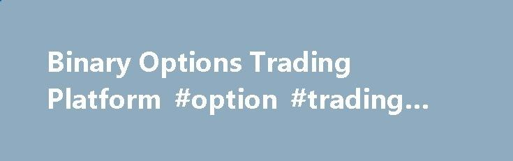 Binary Options Trading Platform #option #trading #online minneapolis.remmo... # Binary Options Trading with IQ Option What is binary options? First of all, it is a highly profitable online trading tool that allows you to estimate the amount of potential profit in advance. Binary options trading can bring substantial income in the shortest time possible. Traders buy options at a predetermined price. Online trading can be profitable if the trader correctly identifies the market movement....