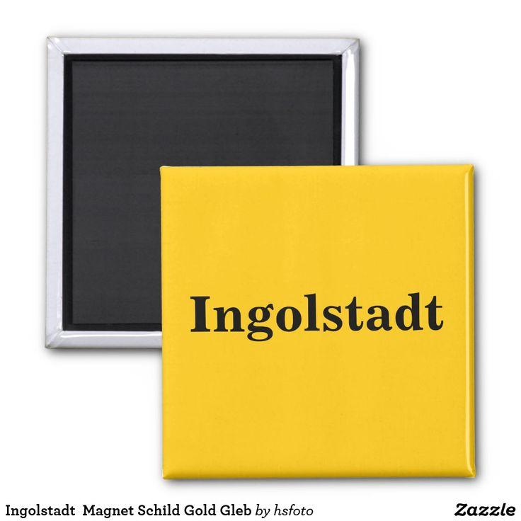 Ingolstadt  Magnet Schild Gold Gleb