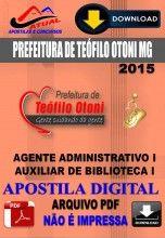 Apostila Digital Concurso Prefeitura de Teofilo Otoni MG Agente Administrativo I e Auxiliar de Biblioteca I 2016