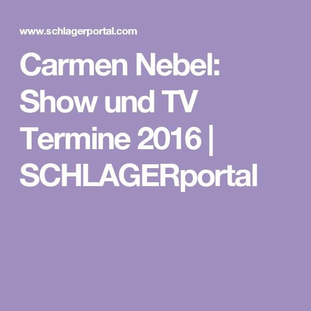 Carmen Nebel: Show und TV Termine 2016 | SCHLAGERportal