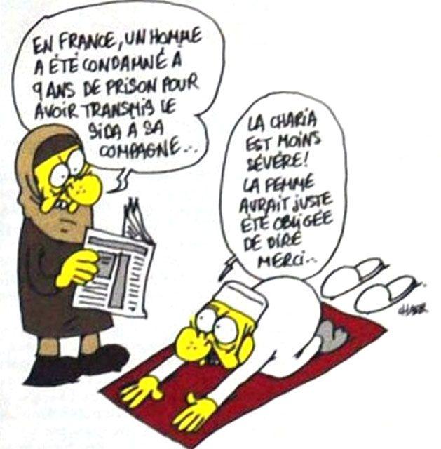 Una mujer musulmana lee el diario y comenta En Francia, un hombre fue condenado por haber transmitido el sida a una mujer. Otro musulmán rezando le contesta: la sharia es menos severa. La mujer solo hubiera tenido que decir gracias..