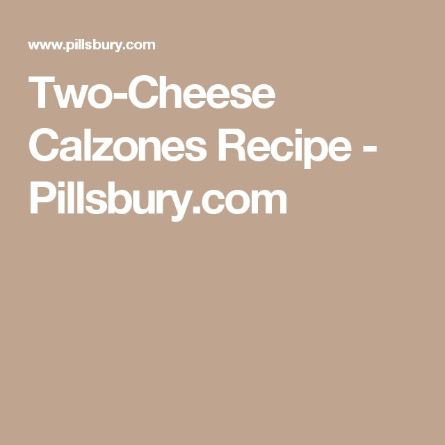 Two-Cheese Calzones Recipe - Pillsbury.com