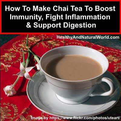 How To Make Chai Tea To Boost Immunity, Fight Inflammation and Support Digestion