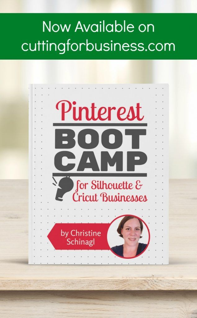 Now Available: Pinterest Boot Camp for Silhouette & Cricut Businesses - by cuttingforbusiness.com