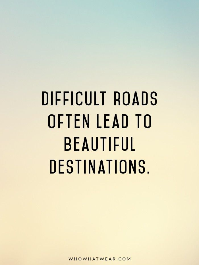 Difficult roads often lead to beautiful destinations. Let's all share the love and happiness. Inspirational quotes, positive thoughts and happy photography.