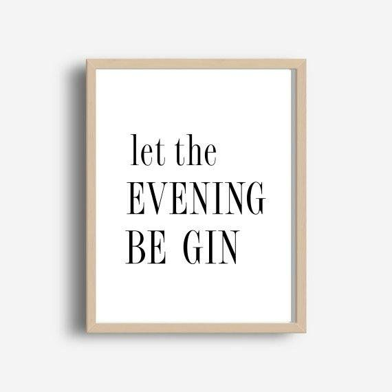 Let The Evening Be Gin Bar Decor Printable Art Party Decor Funny Quote Gin Poster Wall Decor Instant Download Home Decor Party Quotes Funny Lets Party Quotes Party Quotes
