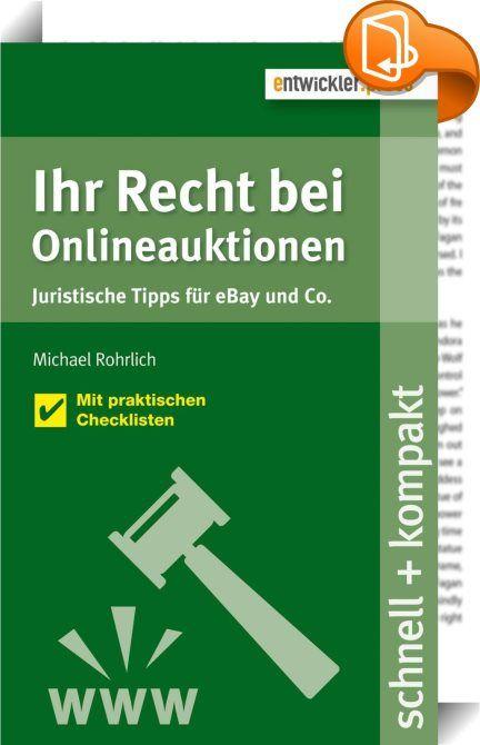 Ihr Recht bei Onlineauktionen. Juristische Tipps für eBay und Co.    ::  Onlineauktionen sind heutzutage gar nicht mehr wegzudenken. Jeder Anbieter von Onlineauktionen, insbesondere als Gewerbetreibender, hat zahlreiche rechtliche Aspekte zu beachten, vom Urheber-, über das Wettbewerbs- bis hin zum Fernabsatzrecht. Neben den Grundlagen des allgemeinen Zivilrechts und den rechtlichen Besonderheiten bei eBay und Co. werden in diesem Werk insbesondere die Aspekte des E-Commerce beleuchtet...