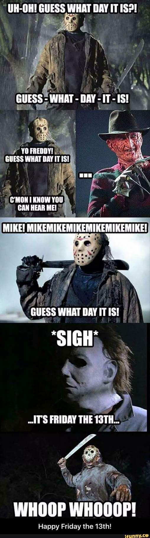 Silly Friday the 13th meme haha  Jason Freddy and Michael Myers