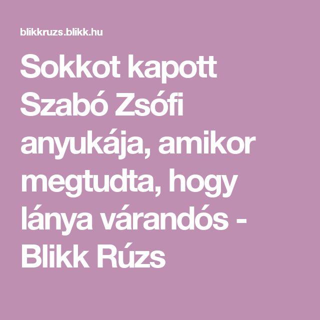 Sokkot kapott Szabó Zsófi anyukája, amikor megtudta, hogy lánya várandós - Blikk Rúzs