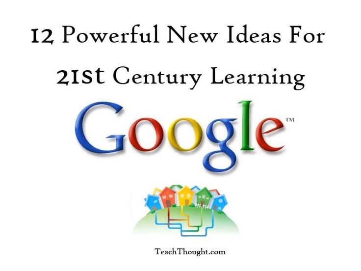 12 Powerful New Ideas For 21st Century Learning