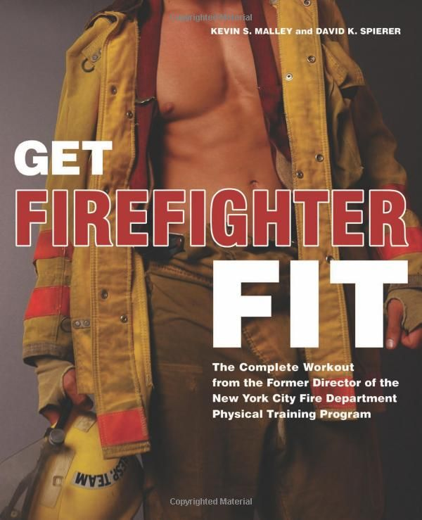 Get Firefighter Fit: The Complete Workout from the Former Director of the New York City Fire Department Physical Training Program by Kevin S. Malley, David K. Spierer | Shared by LION