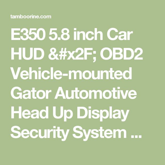 E350 5.8 inch Car HUD / OBD2 Vehicle-mounted Gator Automotive Head Up Display Security System with