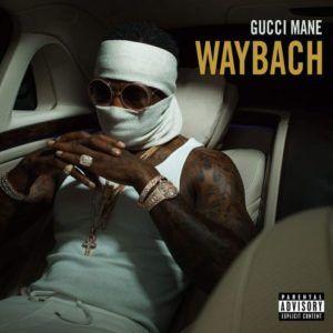 Gucci Mane – Waybach (Single)