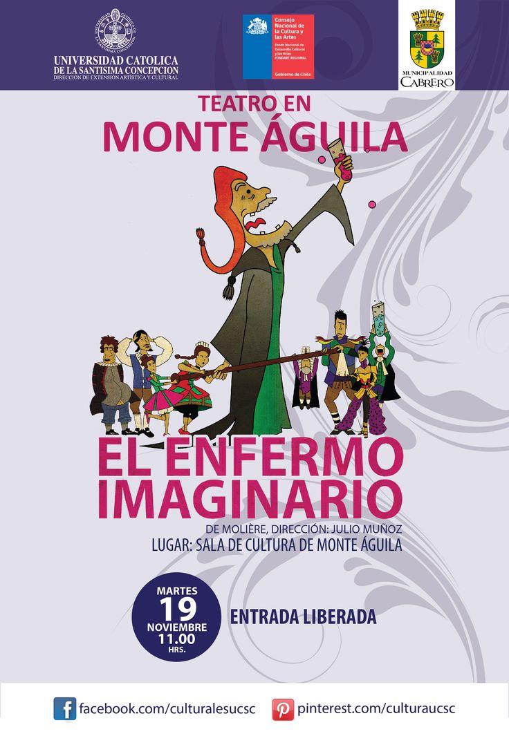 """Teatro UCSC en Monte Águila: """"El Enfermo Imaginario"""". Martes 19 de Noviembre, 11.00 horas, sala de Cultura de Monte Águila. Entrada liberada !!!"""