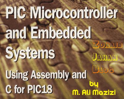Free download PDF of PIC Microcontroller and Embedded Systems using Assembly and C for PIC18 by Muhammad Ali Mazidi, Rolin D. Mckinkay and Danny Causey