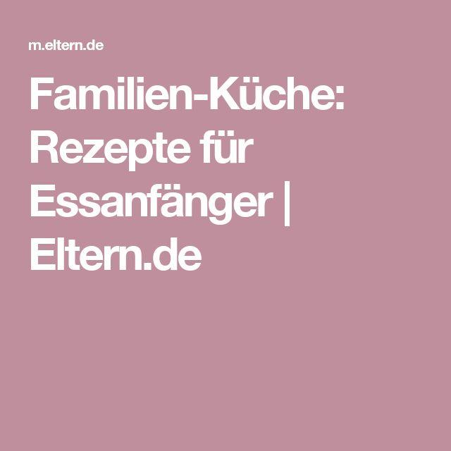 Familien-Küche: Rezepte für Essanfänger    Eltern.de