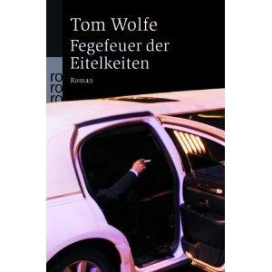 Tom Wolfe: Fegefeuer der Eitelkeiten