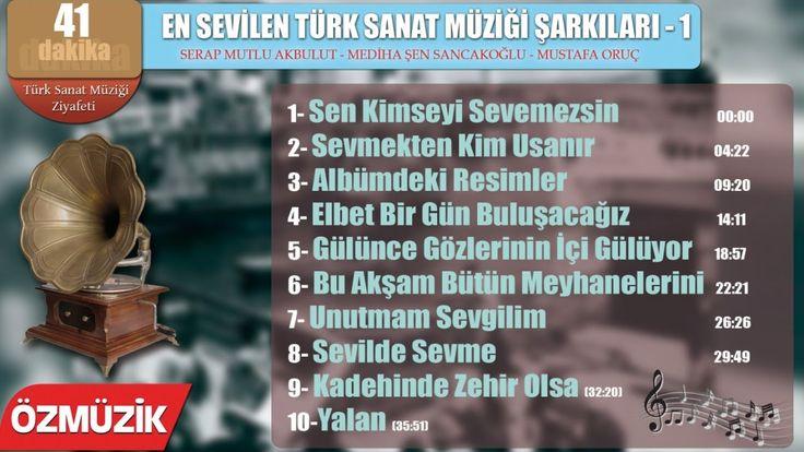 En Sevilen Türk Sanat Müziği Şarkıları - 1